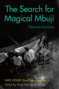 The Search for Magical Mbuji: Safe House Short Story Singles