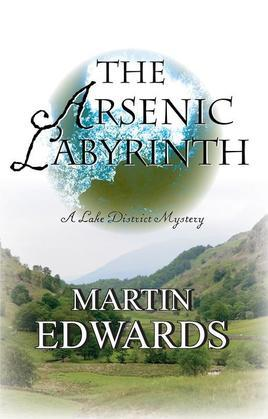 Arsenic Labyrinth, The: A Lake District Mystery