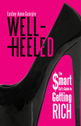 Well-Heeled: The Smart Girl's Guide to Getting Rich