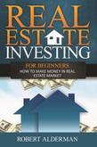 Real Estate Investing For Beginners: How to Make Money in Real Estate Market