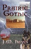 Prairie Gothic: A Mad Dog &amp; Englishman Mystery
