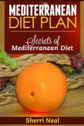 Mediterranean Diet Plan: Secrets of Mediterranean Diet