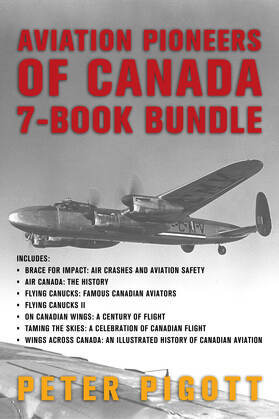 Aviation Pioneers of Canada 7-Book Bundle: Brace for Impact / Air Canada / and 5 more