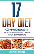 17 Day Diet Cookbook Reloaded: Top 70 Delicious Cycle 1 Recipes Cookbook For Your Rapid Weight Loss