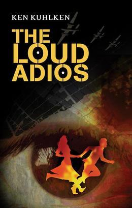 The Loud Adios: A California Century Mystery