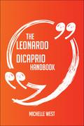 The Leonardo DiCaprio Handbook - Everything You Need To Know About Leonardo DiCaprio