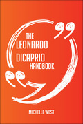 The Leonardo DiCaprio Handbook - Everything You Need To Know About Leonardo DiCaprio