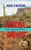 Arizona Dreams: A David Mapstone Mystery