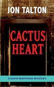 Cactus Heart: A David Mapstone Mystery