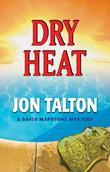 Dry Heat: A David Mapstone Mystery