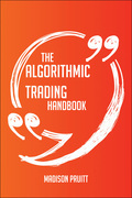 The Algorithmic trading Handbook - Everything You Need To Know About Algorithmic trading
