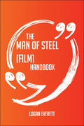 The Man of Steel (film) Handbook - Everything You Need To Know About Man of Steel (film)