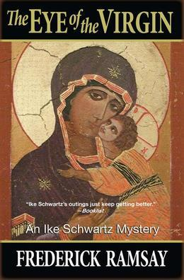 The Eye of the Virgin: An Ike Schwartz Mystery