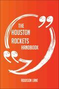The Houston Rockets Handbook - Everything You Need To Know About Houston Rockets