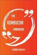 The Kombucha Handbook - Everything You Need To Know About Kombucha