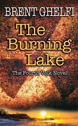 The Burning Lake: A Volk Thriller