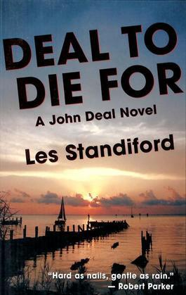 Les Standiford - Deal to Die For: A John Deal Mystery