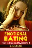Emotional Eating: How to Stop and Overcome It