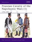 Prussian Cavalry of the Napoleonic Wars (1): 1792-1807