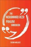 The Mohammad Reza Pahlavi Handbook - Everything You Need To Know About Mohammad Reza Pahlavi