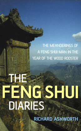 The Feng Shui Diaries: The Wit and Wisdom of a Feng Shui Man