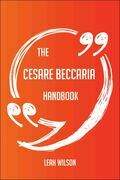 The Cesare Beccaria Handbook - Everything You Need To Know About Cesare Beccaria