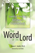 The Word of the Lord: 7 Essential Principles for Catholic Scripture Study