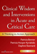 Clinical Wisdom and Interventions in Acute and Critical Care, Second Edition: A Thinking-in-Action Approach