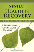 Sexual Health in Recovery: A Professional Counselor's Manual