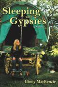 Sleeping With Gypsies: A Novel