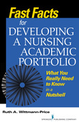 Fast Facts for Developing a Nursing Academic Portfolio: What You Really Need to Know in a Nutshell