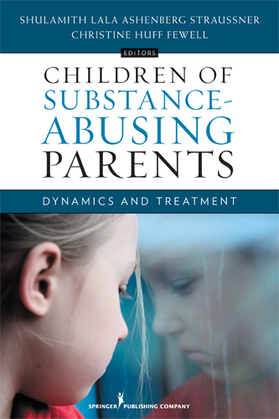 Children of Substance-Abusing Parents: Dynamics and Treatment