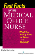 Fast Facts for the Medical Office Nurse: What You Really Need to Know in a Nutshell