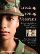 Treating Young Veterans: Promoting Resilience Through Practice and Advocacy