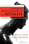 Advanced Health Assessment of Women, Second Edition: Clinical Skills and Procedures
