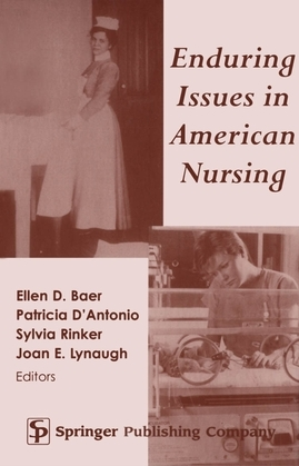 Enduring Issues in American Nursing
