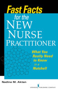 Fast Facts for the New Nurse Practitioner: What You Really Need to Know in a Nutshell
