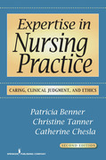 Expertise in Nursing Practice, Second Edition: Caring, Clinical Judgment, and Ethics