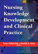 Nursing Knowledge Development and Clinical Practice: Opportunities and Directions