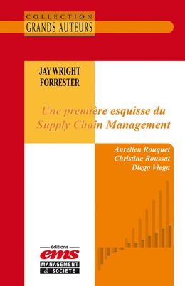 Jay Wright Forrester - Une première esquisse du Supply Chain Management