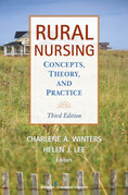 Rural Nursing, Third Edition: Concepts, Theory and Practice