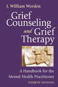 Grief Counseling and Grief Therapy, Fourth Edition: A Handbook for the Mental Health Practitioner