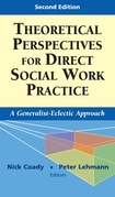 Theoretical Perspectives for Direct Social Work Practice: A Generalist-Eclectic Approach, Second Edition