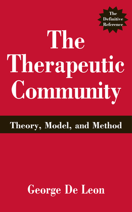 The Therapeutic Community: Theory, Model, and Method