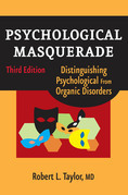 Psychological Masquerade: Distinguishing Psychological from Organic Disorders, Third Edition