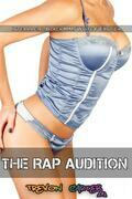 The Rap Audition (Interracial Gangbang Erotica)
