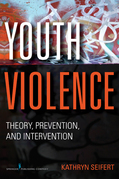 Youth Violence: Theory, Prevention, and Intervention