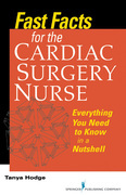Fast Facts for the Cardiac Surgery Nurse: Everything You Need to Know in a Nutshell
