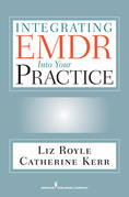 Integrating EMDR Into Your Practice: Getting the Basics Right