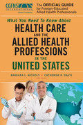 The Official Guide for Foreign-Educated Allied Health Professionals: What you need to Know about Health Care and the Allied Health Professions in the